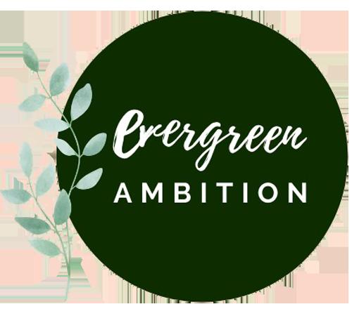 Evergreen Ambition